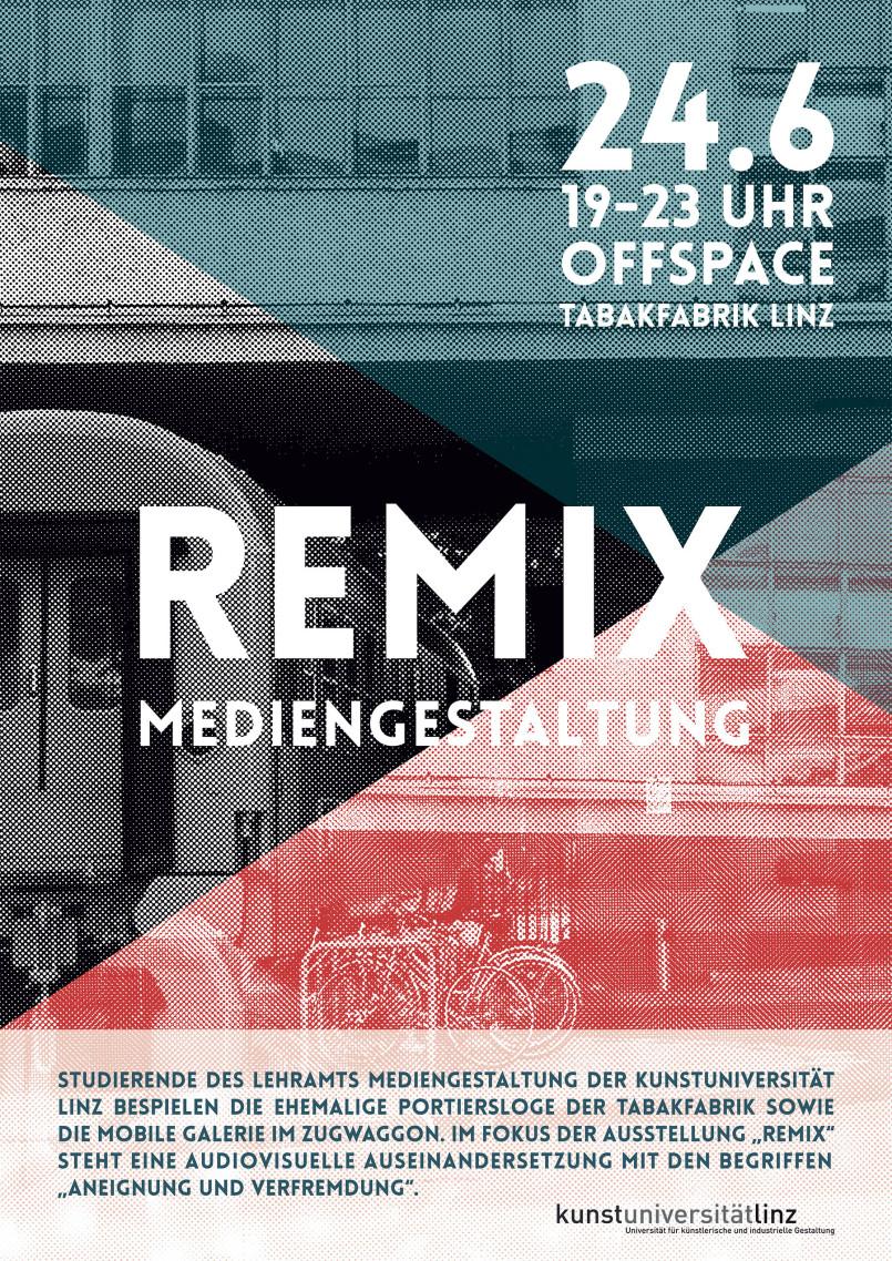 Remix Plakat Ausstellung Kunstuniversität Mediengestaltung